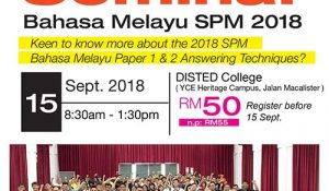 Bahasa Melayu SPM 2018 Workshop – DISTED College | Penang Malaysia